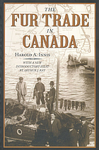 The fur trade in Canada; an introduction to Canadian economic history