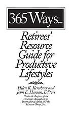 365 ways-- : retirees' resource guide for productive lifestyles