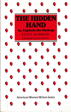 The hidden hand, or, Capitola the Madcap