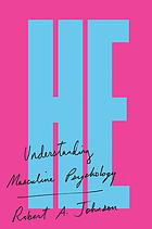 He : understanding masculine psychology