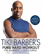 Tiki Barber's pure hard workout : stop wasting time and start building real strength and muscle