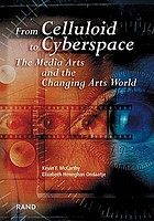 From celluloid to cyberspace : the media arts and the changing arts world