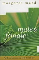 Male and female : a study of the sexes in a changing world