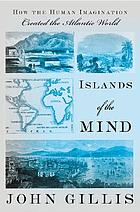 Islands of the mind : how the human imagination created the Atlantic world