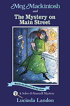 Meg Mackintosh and the mystery on Main Street : a solve-it-yourself mystery
