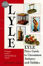 Lyle price guide to uncommon antiques and oddities