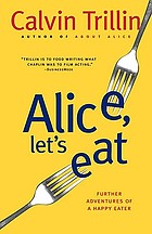 Alice, let's eat : further adventures of a happy eater