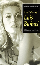 The films of Luis Buñuel : subjectivity and desire