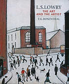 L.S. Lowry : the art and the artist
