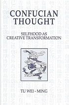 Confucian thought : selfhood as creative transformation