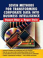 Seven methods for transforming corporate data into business intelligenceTransforming corporate data into business intelligence