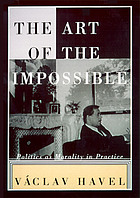 The art of the impossible : politics as morality in practice : speeches and writings, 1990-1996