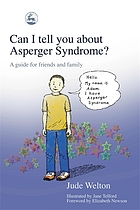 Can I tell you about Asperger syndrome? : a guide for friends and family