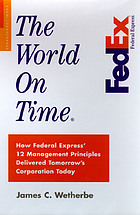 The world on time : the 11 management principles that made FedEx an overnight sensation