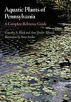 Aquatic plants of Pennsylvania a complete reference guide