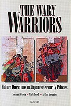 The wary warriors : future directions in Japanese security policies