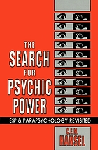 The search for psychic power : ESP and parapsychology revisited