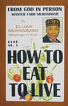How to eat to live. Book one