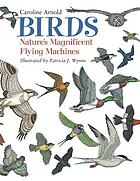 Birds : nature's magnificent flying machines