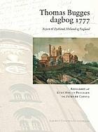 Thomas Bugges dagbog, 1777 : rejsen til Tyskland, Holland og England