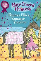 Pony-crazed princess : Princess Ellie's summer vacation