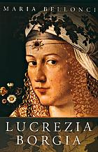 The life and times of Lucrezia BorgiaLucrezia Borgia