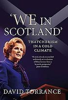 'We in Scotland' : Thatcherism in a cold climate