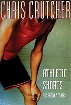 Athletic shorts : six short stories