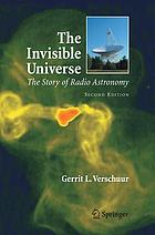 The invisible universe; the story of radio astronomy