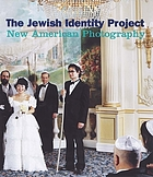 The Jewish identity project : new American photography