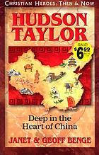 Hudson Taylor : deep in the heart of China