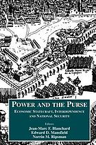 Power and the purse : economic statecraft, interdependence, and national security