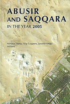 Abusir and Saqqara in the year 2005 : proceedings of the conference held in Prague, June 27-July 5, 2005