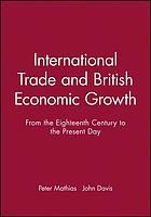 International trade and British economic growth : from the eighteenth century to the present day