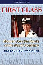 First class : women join the ranks at the Naval Academy