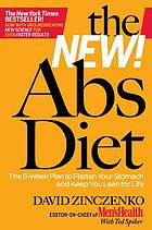 The new abs diet : the 6-week plan to flatten your stomach and keep you lean for life