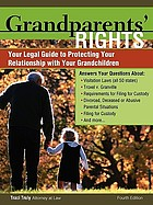 Grandparents' rights : your legal guide to protecting your relationship with your grandchildren