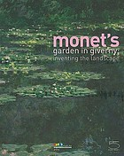 Monet's garden in Giverny : inventing the landscape