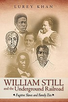 William Still and the underground railroad : fugitive slaves and family ties