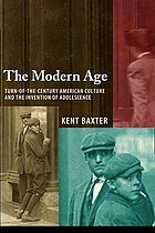 The modern age turn-of-the-century American culture and the invention of adolescence