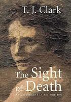 The sight of death : an experiment in art writing