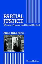 Partial justice : women, prisons, and social control