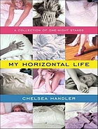 My horizontal life a collection of one-night stands