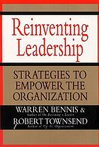 Reinventing leadership : strategies to empower the organization