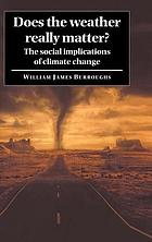 Does the weather really matter? : the social implications of climate change