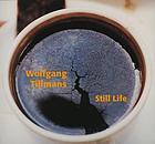 Wolfgang Tillmans : still life