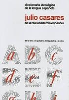 Diccionario ideológico de la lengua española; desde la idea a la palabra, desde la palabra a la idea
