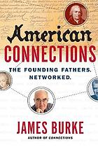 American connections : the founding fathers, networked