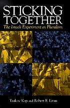 Sticking together : the Israeli experiment in pluralism