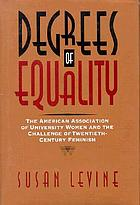 Degrees of equality : the American Association of University Women and the challenge of twentieth-century feminism